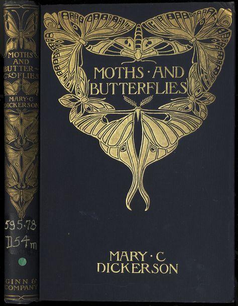 Art Nouveau Book cover, Moths and Butterflies - Mary C. Best Book Covers, Vintage Book Covers, Beautiful Book Covers, Book Cover Art, Book Cover Design, Vintage Books, Book Art, Ex Libris, Old Books