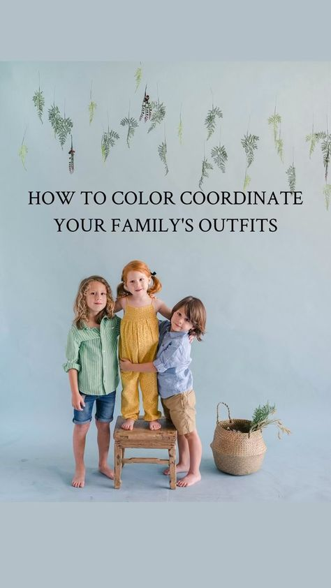 How to color coordinate your family wardrobe for photoshoots