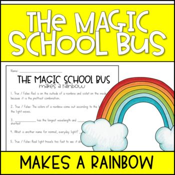 This Worksheet Goes Along With The Magic School Bus Makes A Rainbow And Keeps Students Engaged And Learning About Ligh Magic School Bus Magic School School Bus