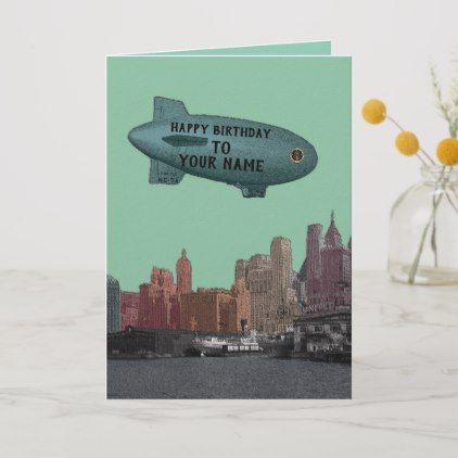 New York City 1930 S Skyline Blimp Your Birthday Card Zazzle Com Birthday Cards It S Your Birthday Custom Greeting Cards