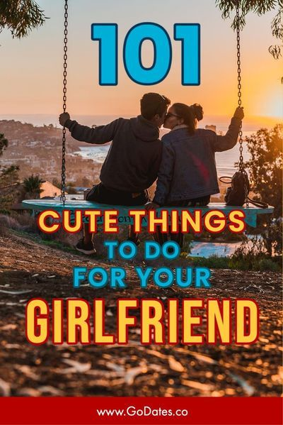 Are cute to do your for what girlfriend things 101 Cute