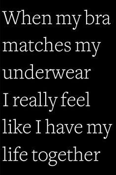 31c95ac0708defe8aad1016e4260087c--lingerie-quotes-my-life-quotes.jpg