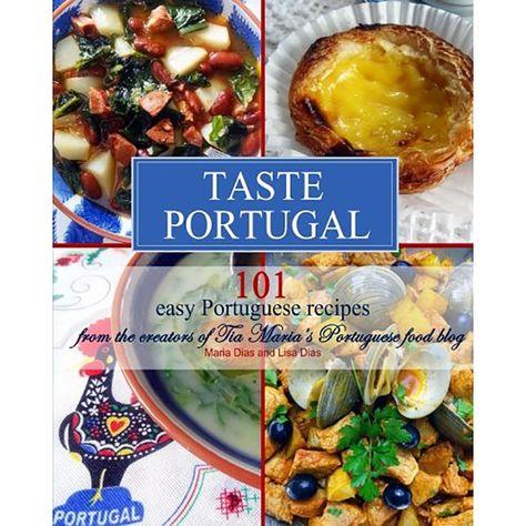 Tia Maria's Blog Taste Portugal 101 Easy Portuguese Recipes by Maria and Lisa Dias