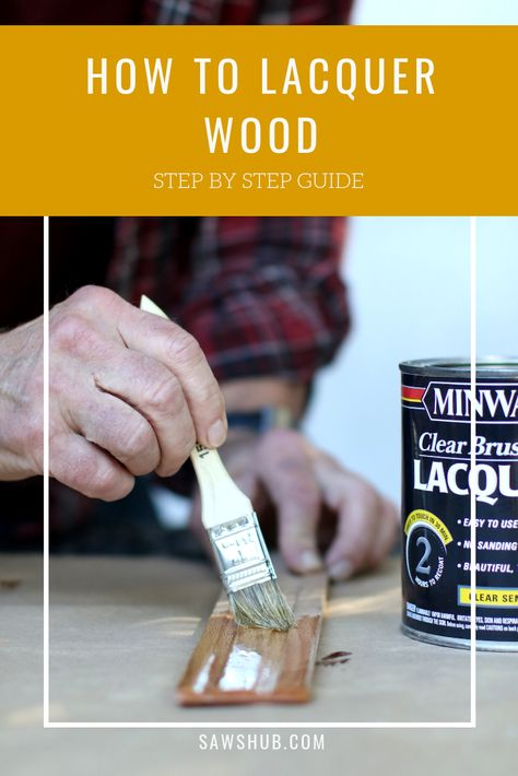 Learn the step by step process for how to lacquer wood. We share a   complete guide to help you pick the best lacquer, including tips on how   to apply it evenly, and protect your lungs from VOCs. #sawshub #lacquer   #finish #woodworking #stain