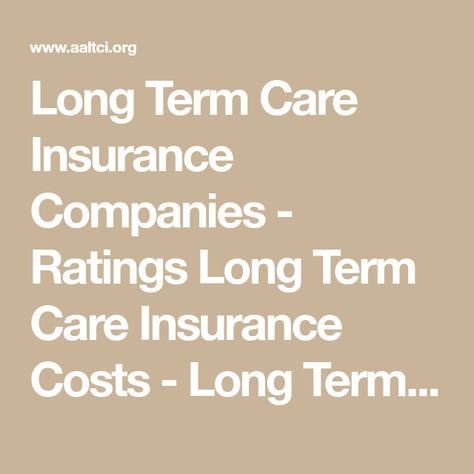 Long Term Care Insurance Companies Ratings Long Term Care