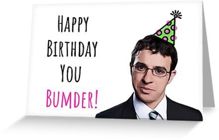 Happy Birthday You Bumder The Inbetweeners Will Funny Puns British Gb Banter Gift Present Ideas Greeting Card By Willow Days Funny Greeting Cards Happy Birthday Cards Funny Birthday Cards