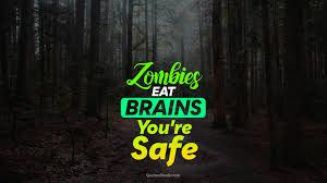 Image Result For Zombies Funny Quotes Zombie Funny Quotes Funny Quotes Zombie Humor