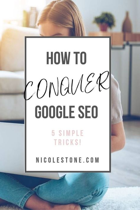 5 Super Simple SEO Tips (Gain More Traffic With Google) — Nicole Stone