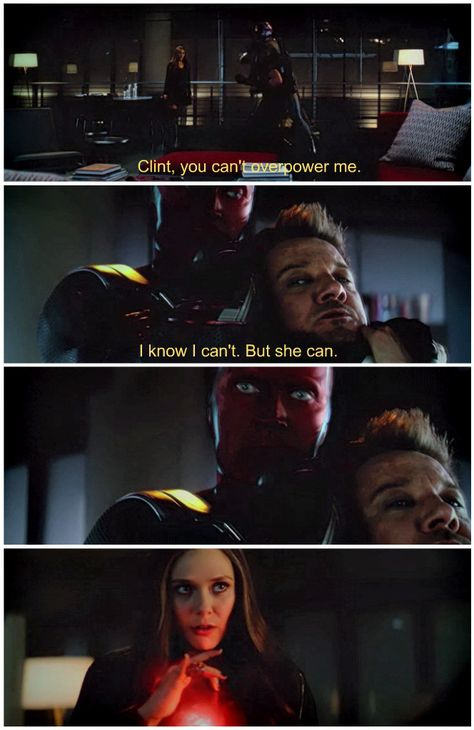 Can I just talk about how Clint was willing to risk fighting Vision & knew that he was going to lose but he did it anyway, because he knew that Wanda would help him? I love their relationship.