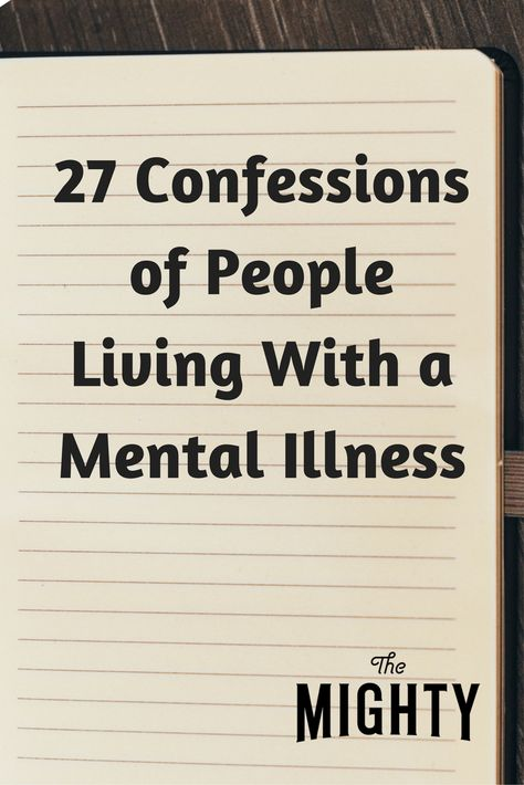 27 Confessions of People Living With a Mental Illness
