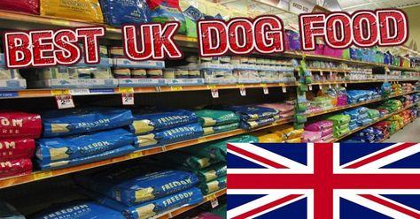 Top 10 Best Uk Dog Food Brands For 2020 Dog Food Recipes Best Dog Food Brands