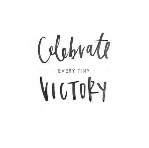 every. tiny. victory.