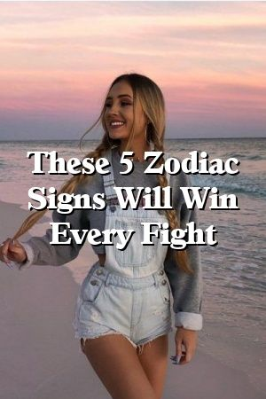 These 5 Zodiac Signs Will Win Every Fight By Signspets Gq