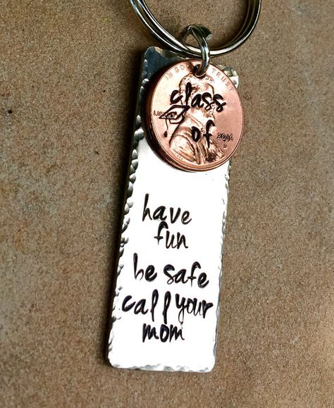 Graduation Penny Keychain Have Fun Be Safe Call Your Mom  * Personalized keychain 1 1/2 inch long- hand stamped silver metal stamped, edges
