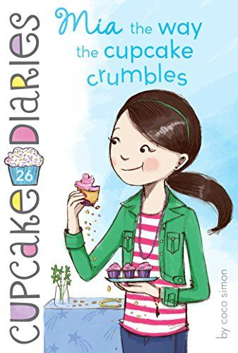 Mia The Way The Cupcake Crumbles Cupcake Diaries By Coc Https