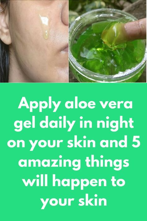 Apply aloe vera gel daily in night on your skin and 5 amazing things will  happen to your skin Rubbing aloe… | Aloe vera for skin, Aloe vera skin  care, Aloe vera gel