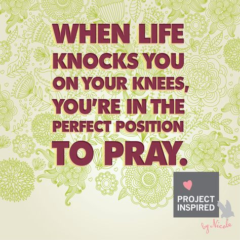 When like knocks you on your knees, you're in the perfect position to pray.