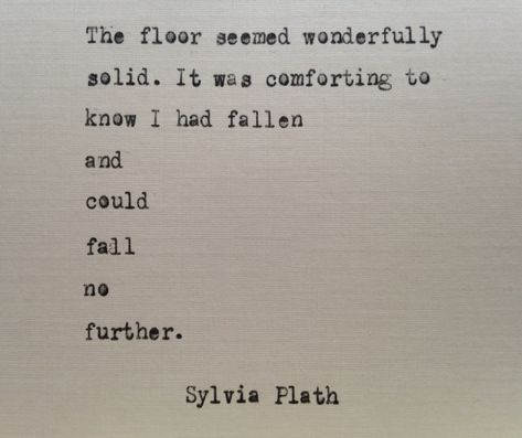 Sylvia Plath quote hand typed on antique typewriter fallen Poem Quotes, Words Quotes, Life Quotes, Sayings, Writer Quotes, The Words, Cool Words, Pretty Words, Beautiful Words