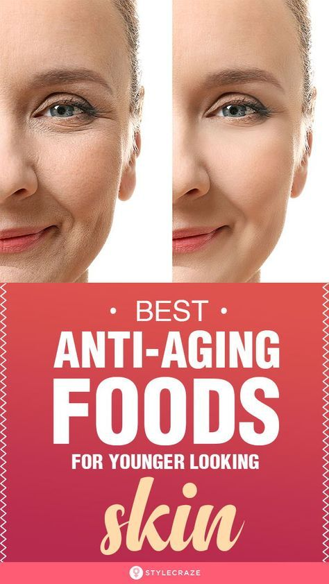 35 Best Anti Aging Foods For Younger Looking Skin Best Anti Aging Anti Aging Skin Care Reverse Aging Skin