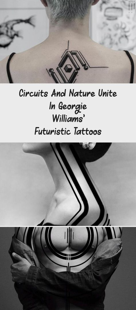 Circuits And Nature Unite In Georgie Williams' Futuristic Tattoos #GeometricTattoosLines #GeometricTattoosSunflower #GeometricTattoosMen #GeometricTattoosWatercolor #GeometricTattoosShoulder