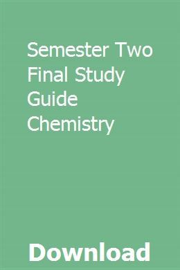 Semester Two Final Study Guide Chemistry Study Guide Chemistry Study Guide Chemistry Review