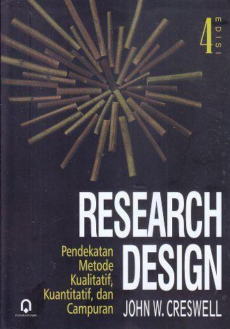 Research Design Pendekatan Metode Kualitatif Kuantitatif Dan Campuran John W Creswell Penelitian Kuantitatif Buku Penelitian
