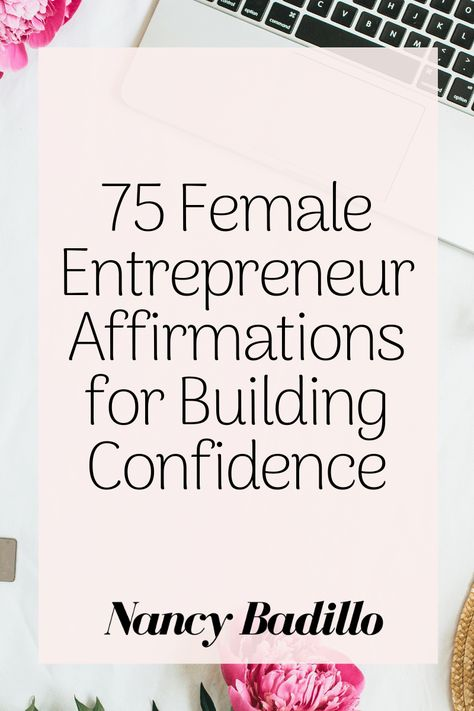 75 Female Entrepreneur Affirmations for Building Confidence