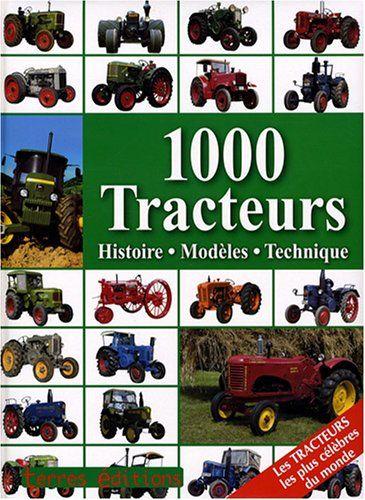 1000 Tracteurs Histoire Modeles Technique Francais Tracteur Telechargement Livres A Lire
