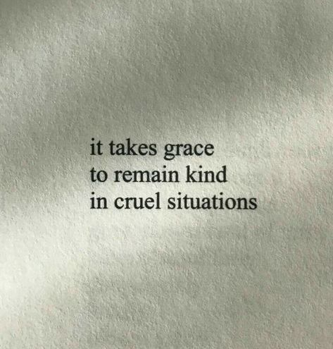 It takes grace to remain kind in cruel situation. #BeingGraceful #BeingHappy #SpreadHappiness #DailyQuotes #LifeQuotes #InspirationalQuotes #therandomvibez