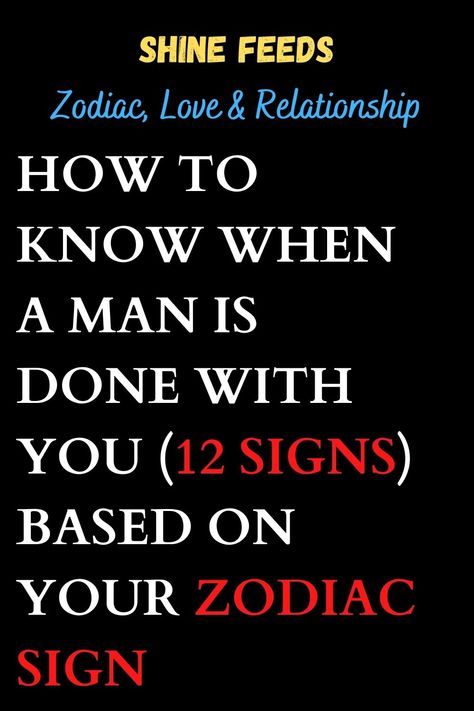 HOW TO KNOW WHEN A MAN IS DONE WITH YOU (12 SIGNS) BASED ON YOUR ZODIAC SIGN #2021horoscope #2021zodiasign #zodiacpost #astrologysigns #astro #zodiaclove #scorpion #zodii #memes #astrologypost #signs #spirituality #moon #signos #like #zodiak #meme #firesigns #spiritual #sunsign #astrologersofinstagram #quotes #zodiacfun #astrologie #virgowomen