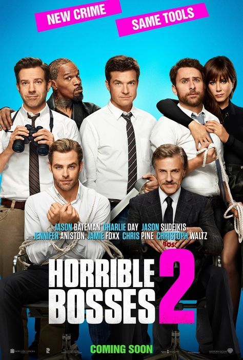 Horrible Bosses 2 (2014)...with Chris Pine and Christoph Waltz. Looks hilarious!