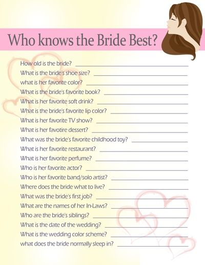 Who Knows the Bride Best? Bridal Shower Game. I would do a few questions differently but it would still be fun =]