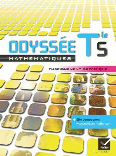 Telecharger Odyssee Maths Terminale S Enseignement Specifique Ed 2012 Manuel De L Eleve Format Compact Pdf Et Ep Maths Terminale S Terminale S Enseignement