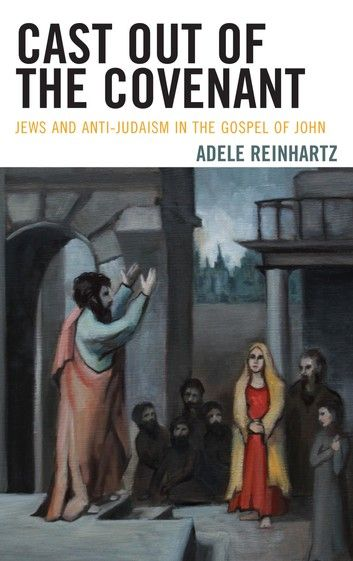 Adele Reinhartz Cast Out Of The Covenant
