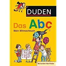 Duden Das Abc Mein Mitmachbuch Duden Kinderwissen Kindergarten Abc Mein Duden Das Bucher Abc Poster Das Abc