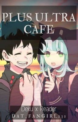 Plus Ultra Cafe (Deku x Reader) - 《1》 | My Hero Academia x