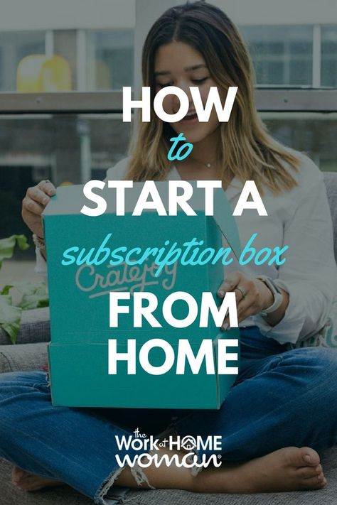 How to Start a Subscription Box from Home [for Little Money up Front!]