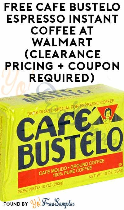 Free Cafe Bustelo Espresso Instant Coffee At Walmart Clearance Pricing Coupon Required Yo Free Samples Cafe Bustelo Walmart Clearance Instant Coffee