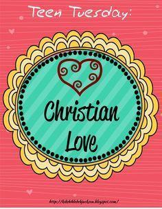 Bible Fun For Kids: Teen Tuesday: Christian Love | Youth