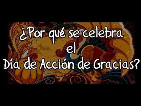 THANKSGIVING DAY - ¿Por qué se celebra el Día de Acción de Gracias? - YouTube