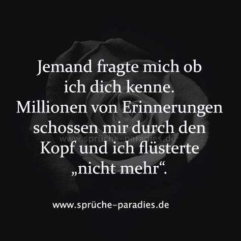 Jemand fragte mich ob ich dich kenne. Millionen von Erinnerungen schossen mir du... - #dich #du #Erinnerungen #fragte #Ich #Jemand #kenne #mich #Millionen #mir #Ob #schossen #von