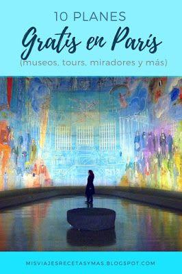 10 Planes Gratis En Paris Paris Viaje Viaje A Europa Museos Gratis