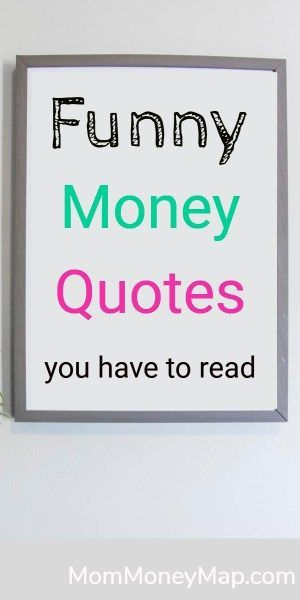 Funny Money Quotes And One Liners You Have To Read Money Quotes Funny Money Quotes Financial Quotes