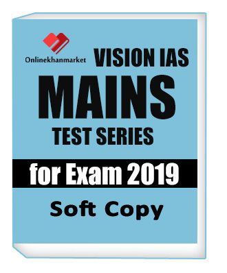 Mains Test Series Vision IAS-2019 | Find Information for Govt exam