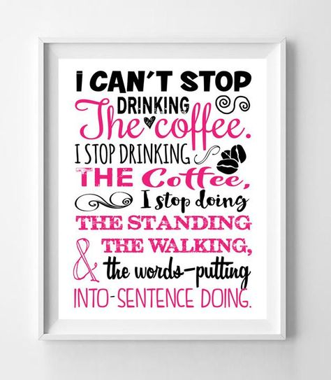 GILMORE GIRLS Art Print STOP DRINKING THE COFFEE Humor Quote 8x10 Wall Art Poster PRINT - Black and Magenta