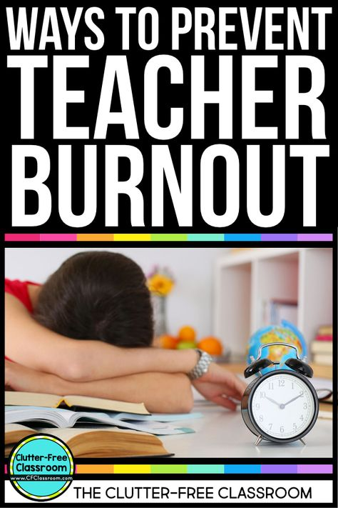 Teacher Burnout: Signs, Symptoms and Tips for Preventing It