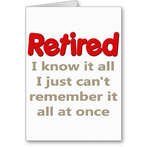 Funny Retirement  Funny Retirement Saying Greeting Card From