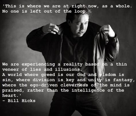 Top quotes by Bill Hicks-https://s-media-cache-ak0.pinimg.com/474x/32/a3/6c/32a36cca3517068c6d4ddc8954bd0775.jpg