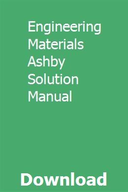 Engineering Materials Ashby Solution Manual Engineering