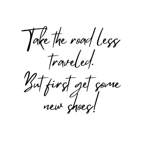 Every new adventure needs a new pair of shoes!